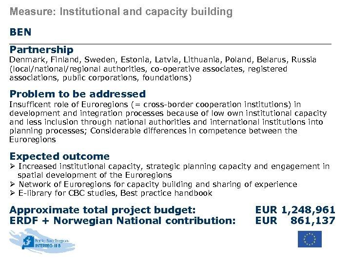 Measure: Institutional and capacity building BEN Partnership Denmark, Finland, Sweden, Estonia, Latvia, Lithuania, Poland,