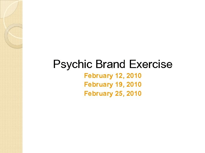 Psychic Brand Exercise February 12, 2010 February 19, 2010 February 25, 2010