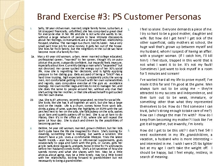 Brand Exercise #3: PS Customer Personas 1. Sally, 38 year old woman, married, single