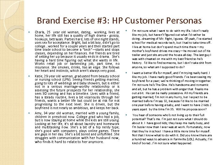 Brand Exercise #3: HP Customer Personas Charla, 25 year old woman, dating, working, lives
