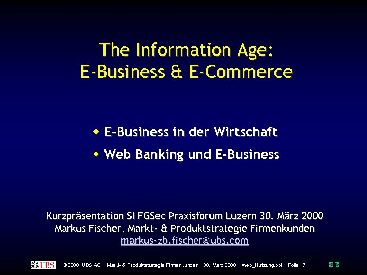 The Information Age: E-Business & E-Commerce E-Business in der Wirtschaft Web Banking und E-Business