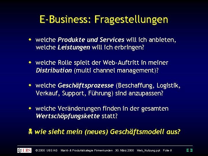 E-Business: Fragestellungen welche Produkte und Services will ich anbieten, welche Leistungen will ich erbringen?