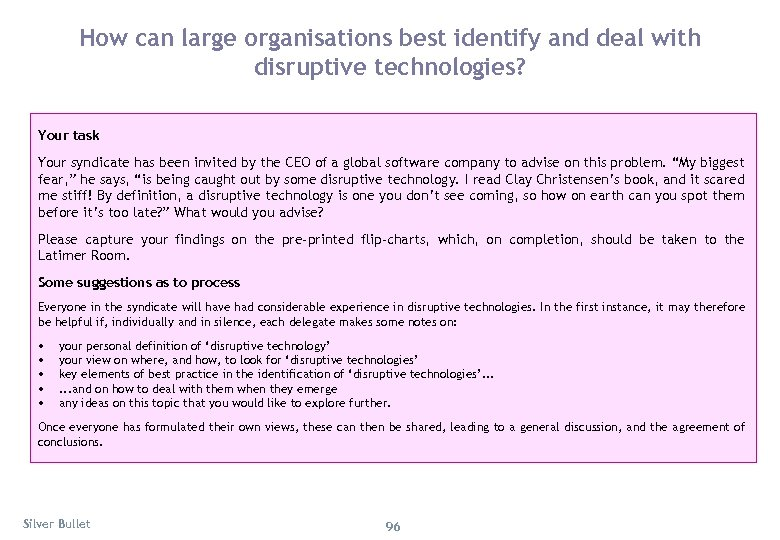 How can large organisations best identify and deal with disruptive technologies? Your task Your