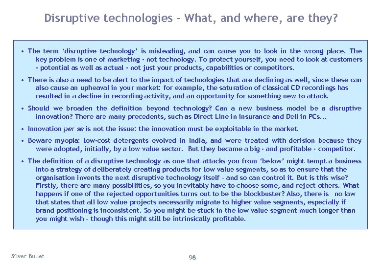 Disruptive technologies – What, and where, are they? • The term 'disruptive technology' is