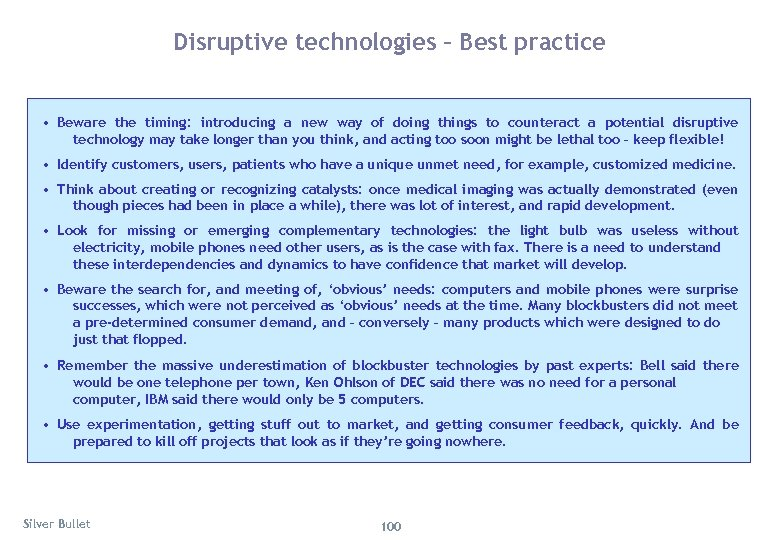 Disruptive technologies – Best practice • Beware the timing: introducing a new way of