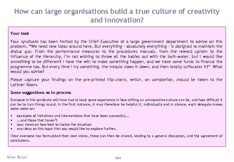 How can large organisations build a true culture of creativity and innovation? Your task