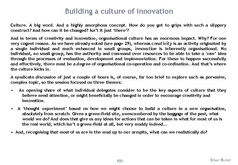 Building a culture of innovation Culture. A big word. And a highly amorphous concept.
