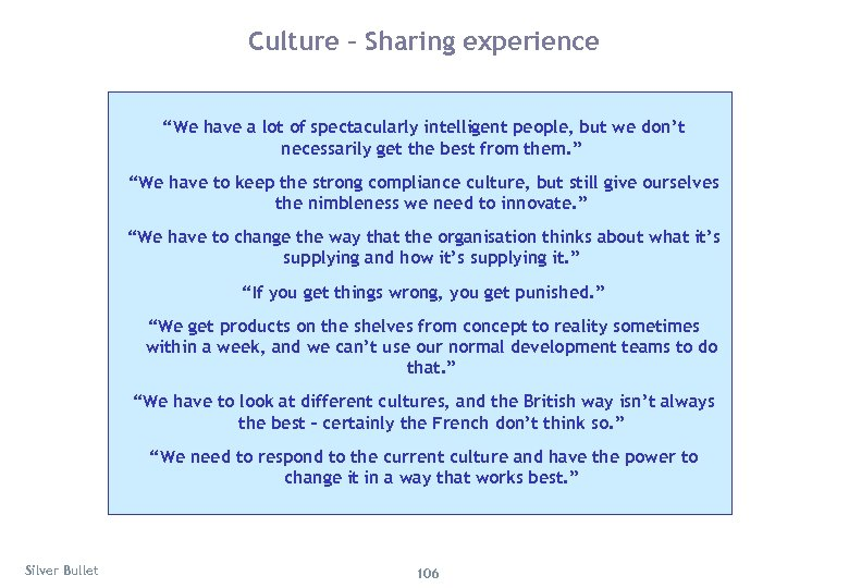 "Culture – Sharing experience ""We have a lot of spectacularly intelligent people, but we"