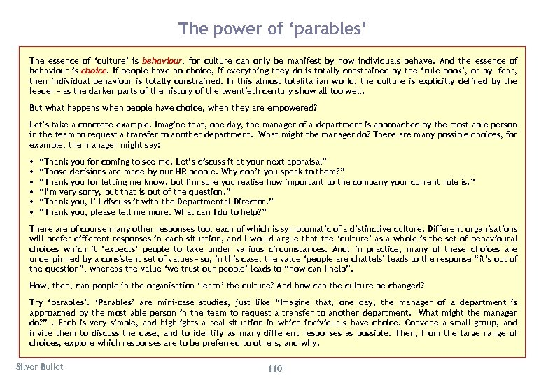 The power of 'parables' The essence of 'culture' is behaviour, for culture can only