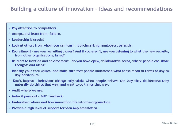 Building a culture of innovation – Ideas and recommendations • Pay attention to competitors.