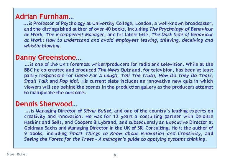 Adrian Furnham. . . is Professor of Psychology at University College, London, a well-known