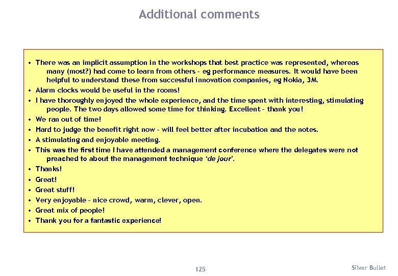 Additional comments • There was an implicit assumption in the workshops that best practice