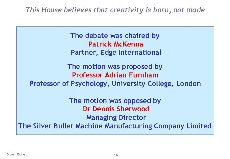 This House believes that creativity is born, not made The debate was chaired by