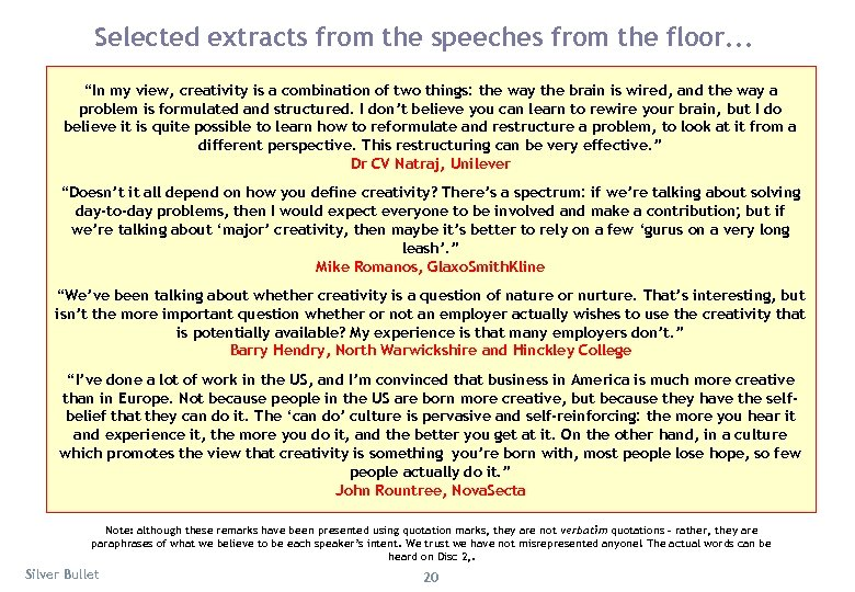 "Selected extracts from the speeches from the floor. . . ""In my view, creativity"