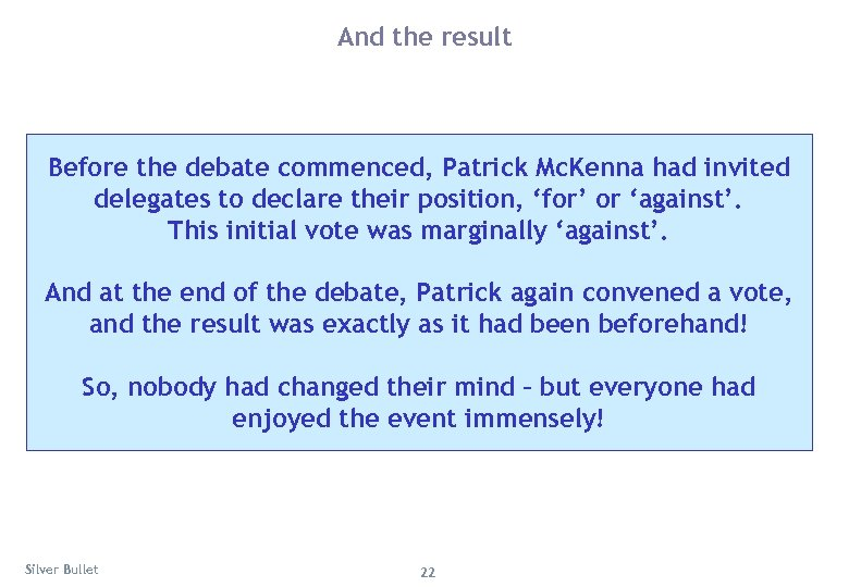 And the result Before the debate commenced, Patrick Mc. Kenna had invited delegates to