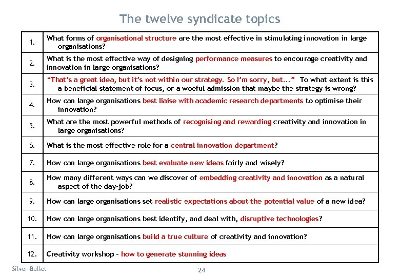 The twelve syndicate topics 1. What forms of organisational structure are the most effective