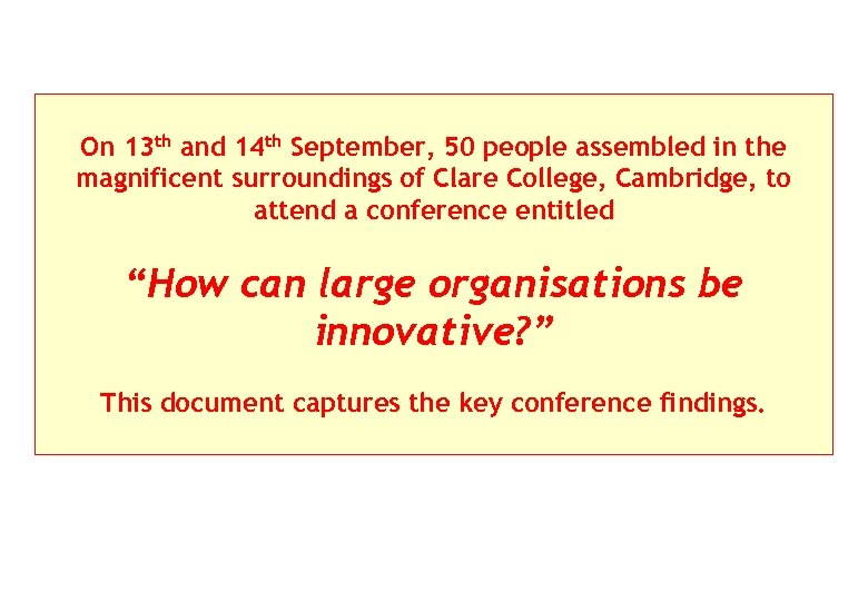 On 13 th and 14 th September, 50 people assembled in the magnificent surroundings