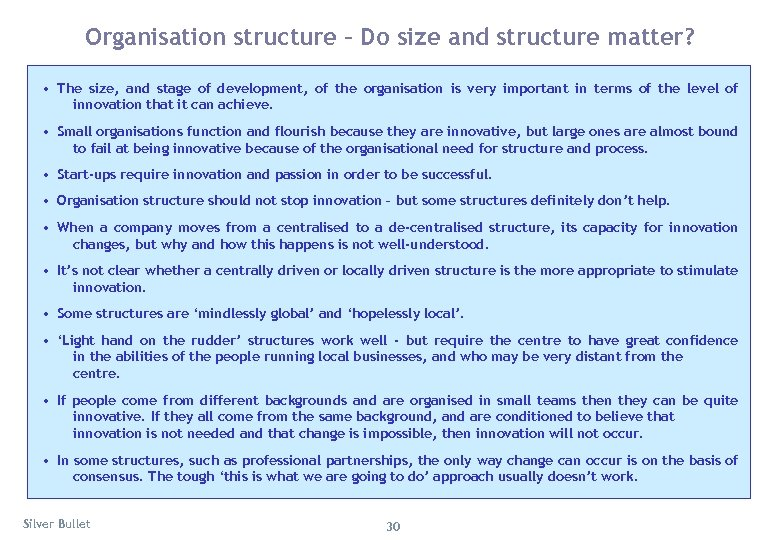Organisation structure – Do size and structure matter? • The size, and stage of