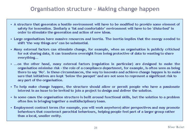 Organisation structure – Making change happen • A structure that generates a hostile environment