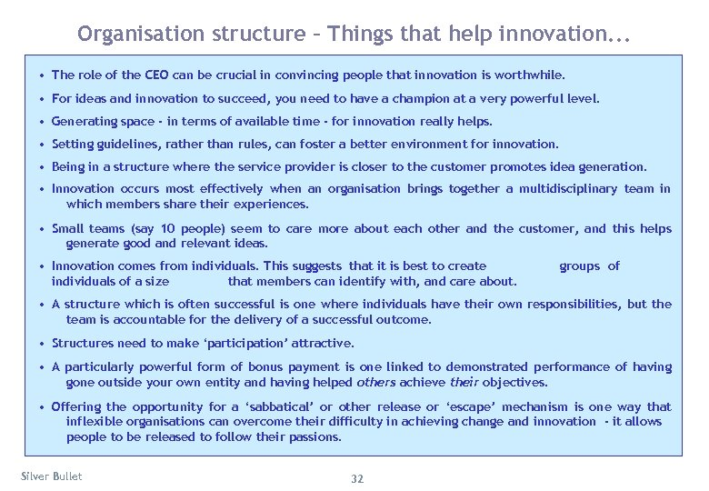Organisation structure – Things that help innovation. . . • The role of the