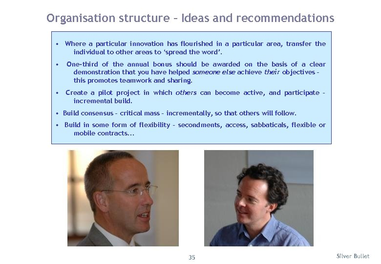 Organisation structure – Ideas and recommendations • Where a particular innovation has flourished in