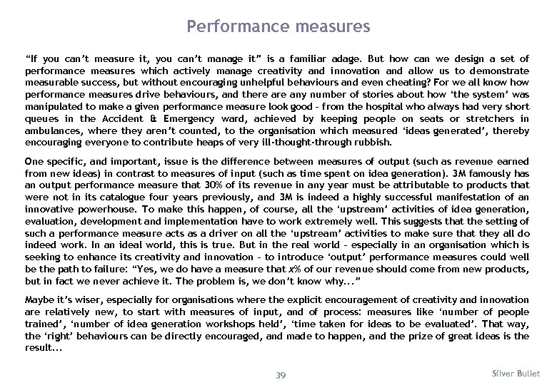 "Performance measures ""If you can't measure it, you can't manage it"" is a familiar"