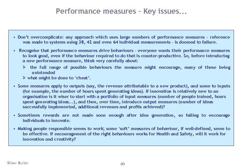 Performance measures – Key issues. . . • Don't overcomplicate: any approach which uses