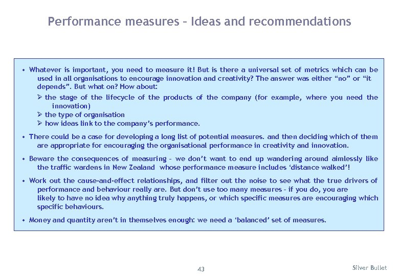 Performance measures – Ideas and recommendations • Whatever is important, you need to measure