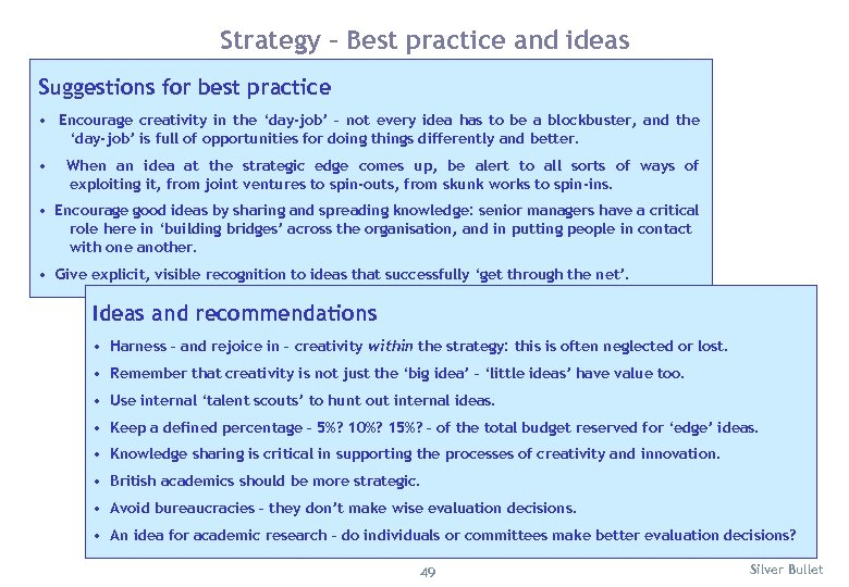 Strategy – Best practice and ideas Suggestions for best practice • Encourage creativity in