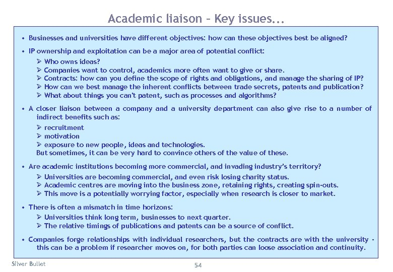 Academic liaison – Key issues. . . • Businesses and universities have different objectives: