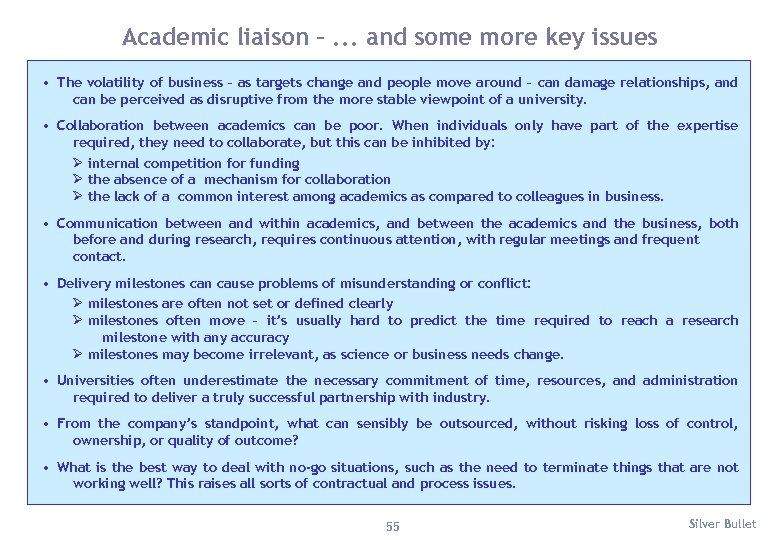 Academic liaison –. . . and some more key issues • The volatility of