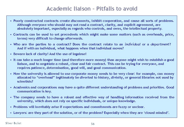 Academic liaison – Pitfalls to avoid • Poorly constructed contracts create disconnects, inhibit cooperation,