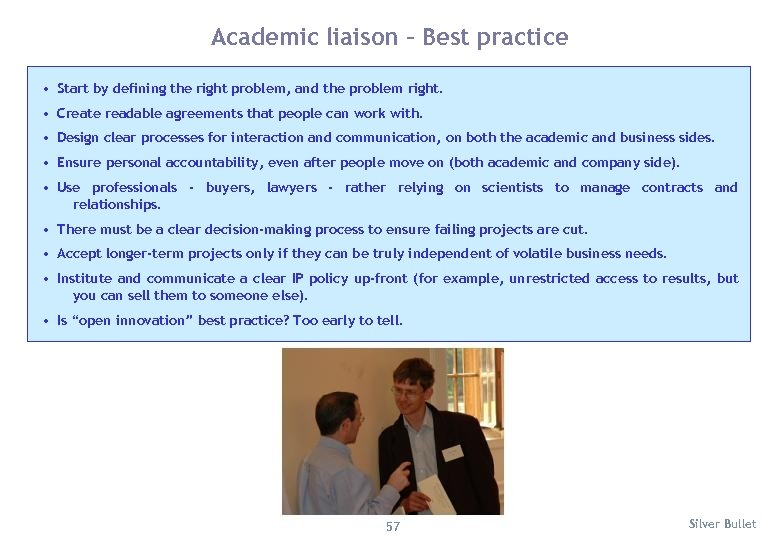 Academic liaison – Best practice • Start by defining the right problem, and the