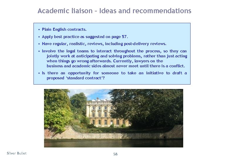 Academic liaison – Ideas and recommendations • Plain English contracts. • Apply best practice