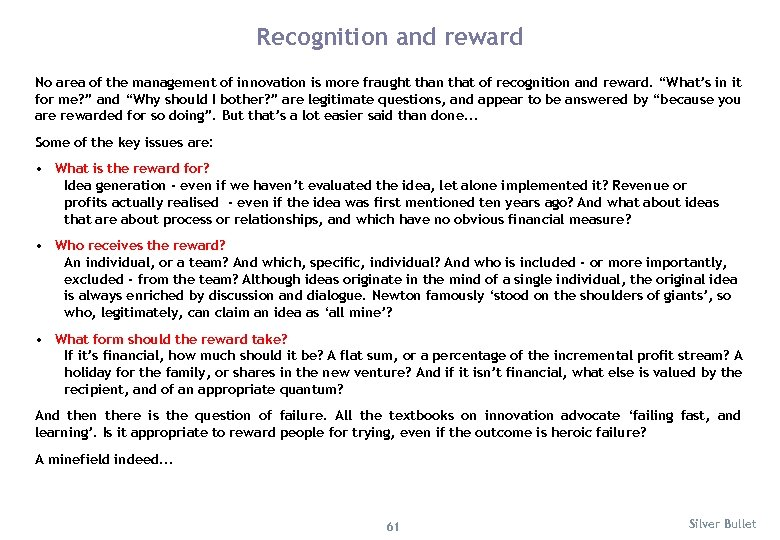 Recognition and reward No area of the management of innovation is more fraught than