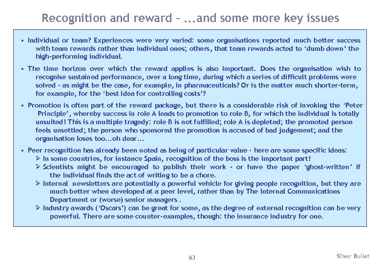 Recognition and reward –. . . and some more key issues • Individual or