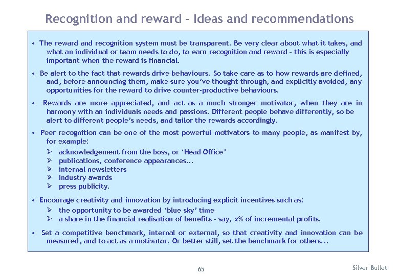 Recognition and reward – Ideas and recommendations • The reward and recognition system must