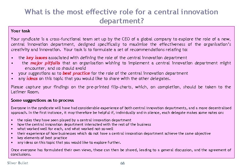 What is the most effective role for a central innovation department? Your task Your