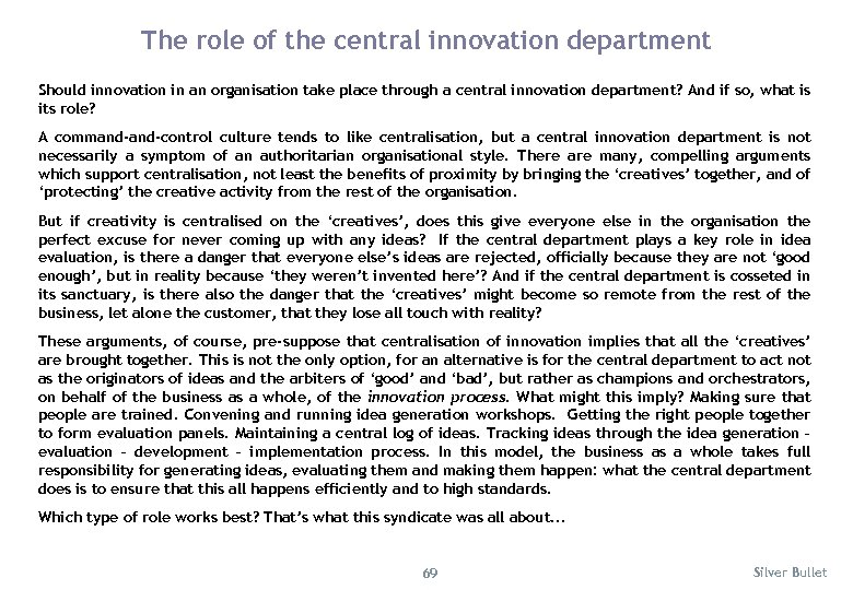 The role of the central innovation department Should innovation in an organisation take place