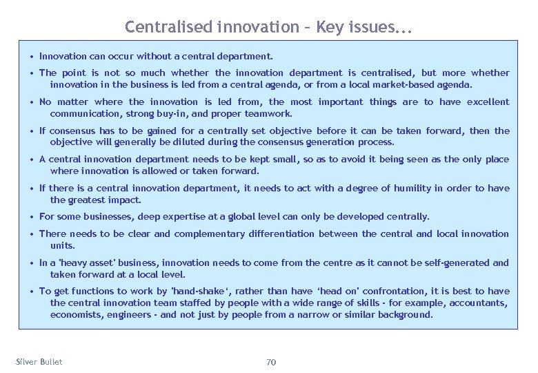 Centralised innovation – Key issues. . . • Innovation can occur without a central