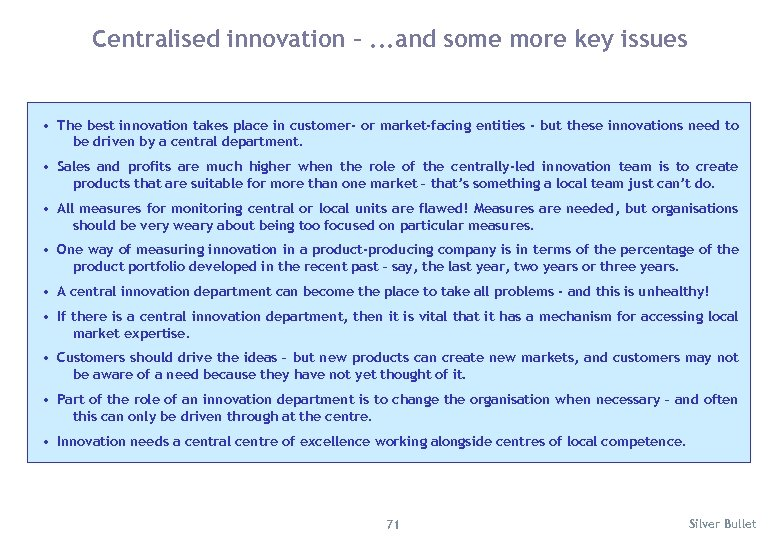 Centralised innovation –. . . and some more key issues • The best innovation