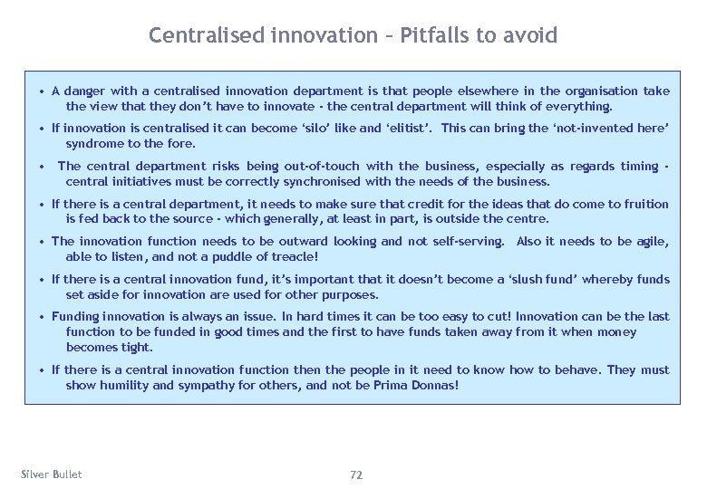 Centralised innovation – Pitfalls to avoid • A danger with a centralised innovation department