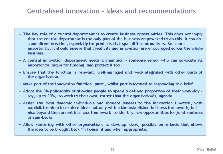 Centralised innovation – Ideas and recommendations • The key role of a central department