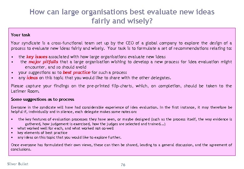 How can large organisations best evaluate new ideas fairly and wisely? Your task Your
