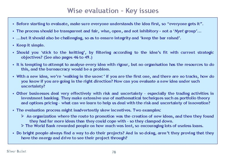 Wise evaluation – Key issues • Before starting to evaluate, make sure everyone understands