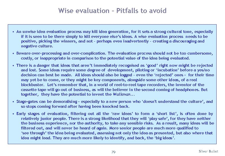 Wise evaluation – Pitfalls to avoid • An unwise idea evaluation process may kill