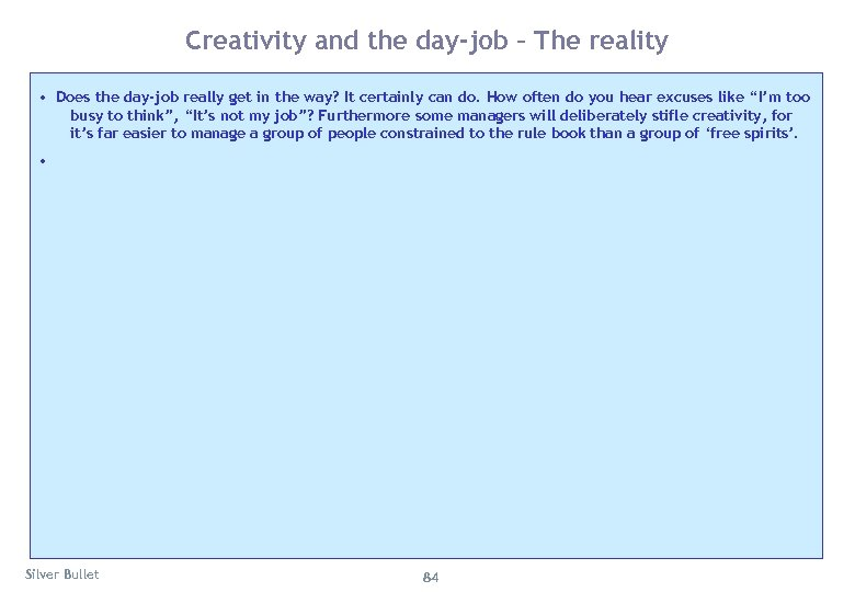 Creativity and the day-job – The reality • Does the day-job really get in