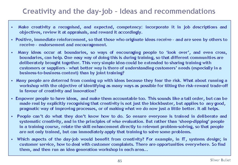 Creativity and the day-job – Ideas and recommendations • Make creativity a recognised, and
