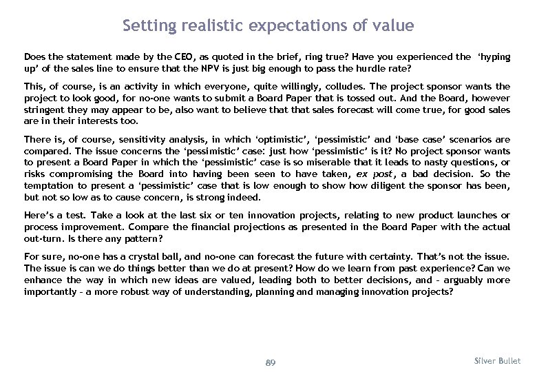 Setting realistic expectations of value Does the statement made by the CEO, as quoted