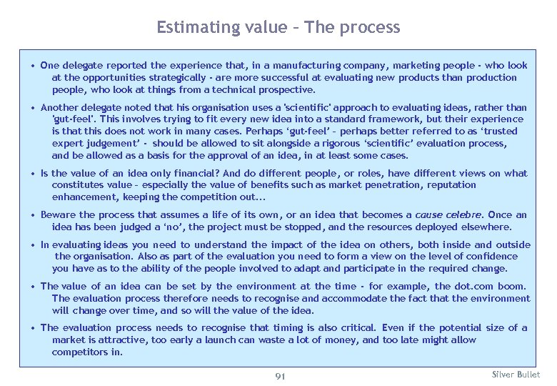 Estimating value – The process • One delegate reported the experience that, in a